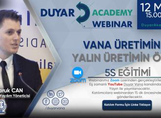 Duyar Academy Webinar : Vana Üretiminde Yalın Üretimin Önemi